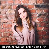 Berlin Club EDM by Hasenchat Music