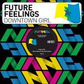 Downtown Girl by Future Feelings