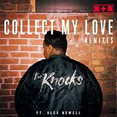Collect My Love (feat. Alex Newell) (Remixes) von The Knocks
