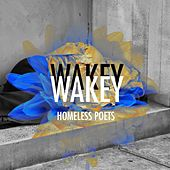 Homeless Poets by Wakey! Wakey!
