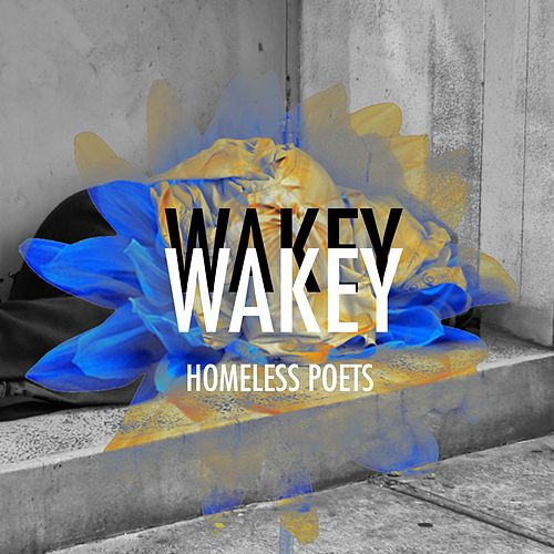 Homeless Poets by Wakey! Wakey!