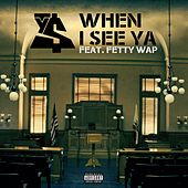 When I See Ya (feat. Fetty Wap) de Ty Dolla $ign