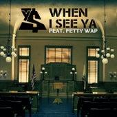 When I See Ya (feat. Fetty Wap) by Ty Dolla $ign