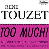 Too Much! by Rene Touzet