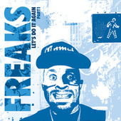 Freaks Present - Let's Do It Again, Pt. 1 by Various Artists
