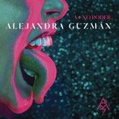 A + No Poder by Alejandra Guzmán