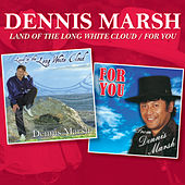 Land of the Long White Cloud / For You von Dennis Marsh
