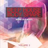 Deep House Body Shape, Vol. 2 (Work Out Beats) von Various Artists