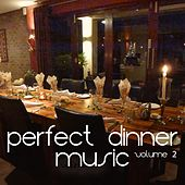 Perfect Dinner Music, Vol. 2 (The Best of Nu Jazz & Lounge Tunes) by Various Artists