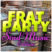 Frat Party (Soul Music Edition) by Various Artists