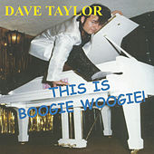 This Is Boogie Woogie! by Dave Taylor