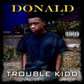 Trouble Kidd de Donald