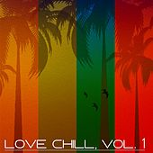 Love Chill, Vol. 1 (Lounge Fine Selection) by Various Artists