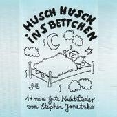 Husch, husch, ins Bettchen - 17 neue Gute Nacht-Lieder by Stephen Janetzko
