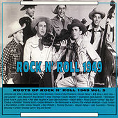 Roots of Rock N' Roll Vol 5 1949 de Various Artists