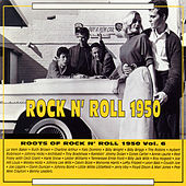 Roots of Rock N' Roll Vol 6 1950 by Various Artists