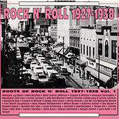 Roots of Rock N' Roll Vol 1 1927-1938 by Various Artists