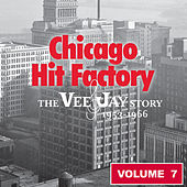Chicago Hit Factory The Vee Jay Story Vol.7 1953-1966 de Various Artists