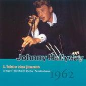 L'idole Des Jeunes 1962 de Johnny Hallyday