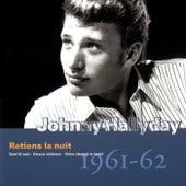 Retiens La Nuit 1961-1962 de Johnny Hallyday