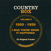 Country box Vol.6 I Was There When It Happened by Various Artists