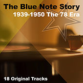 The Blue Note Story 1939-1950 The 78 Era by Various Artists