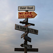 We are the Love (Radio Edit) von Violet Road