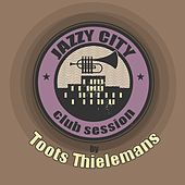 JAZZY CITY - Club Session by Toots Thielemans de Toots Thielemans