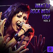 Want to Rock with You!, Vol. 3 by Various Artists