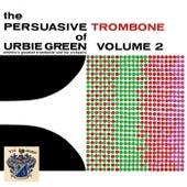 The Persuasive Trombone of Urbie Green Vol. 2 di Urbie Green