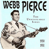 The Unavailable Sides 1950-1951 by Webb Pierce