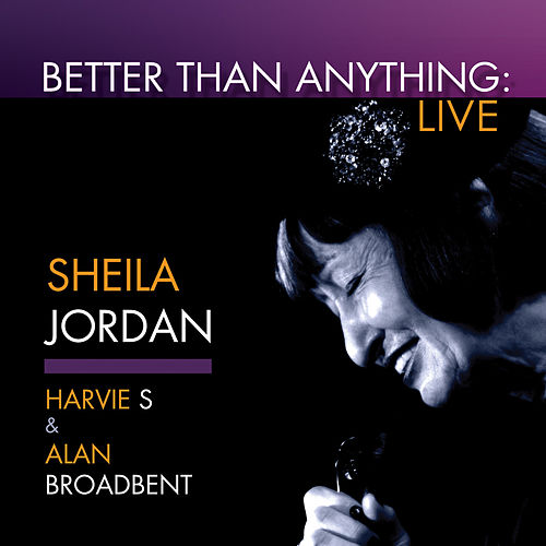 Better Than Anything (Live) by Sheila Jordan