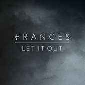 Let It Out di Frances