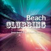 Beach Clubbing, Vol. 2 (Deep Beach House Experience) by Various Artists
