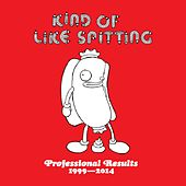 Professional Results: 1999 - 2014 by Kind Of Like Spitting
