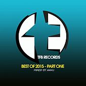 TFB Records: Best of 2015, Pt. 1 (Mixed by Akku) - EP by Various Artists