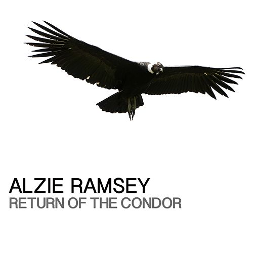 Return Of The Condor (2015 Mix) by Alzie Ramsey