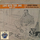 Life Gets Tee-Jus Don't It von Carson Robison