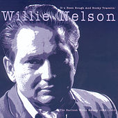 It's Been Rough and Rocky Travelin' by Willie Nelson