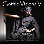 Gothic Visions V (Indie & Dark Pop) by Various Artists