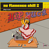 Nu Flamenco Chill 2 di Various Artists