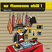 Nu Flamenco Chill 1 de Various Artists