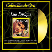 Coleccion De Oro: 15 Exitos by Luis Enrique
