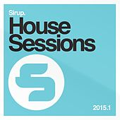 Sirup House Session 2015.1 von Various Artists