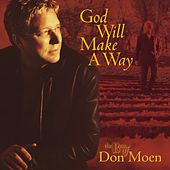 God Will Make a Way: The Best of Don Moen von Don Moen