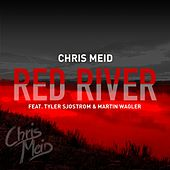 Red River (feat. Tyler Sjostrom & Martin Wagler) von Chris Meid