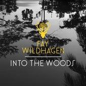 Into The Woods de Fay Wildhagen