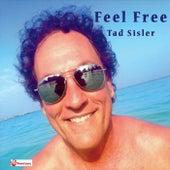 Feel Free de Tad Sisler
