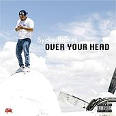 Over Your Head by Sycksyllables