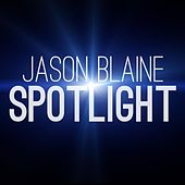 Spotlight - Single by Jason Blaine